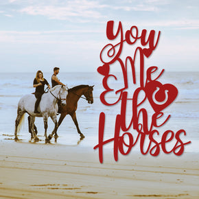 You me and the horses
