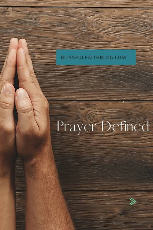 "alt=""Prayer Defined article by Blissful Faith Blog"