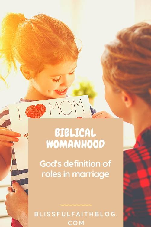 "alt=""biblical womanhood defined by God in article by Blissful Faith Blog"""