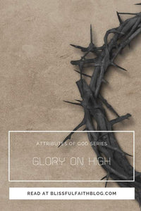 Attributes of God: Glory on High
