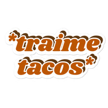 "Load image into Gallery viewer, ""Traime Tacos"" Sticker"