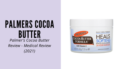 Palmer's Cocoa Butter Review - Medical Review (2021)