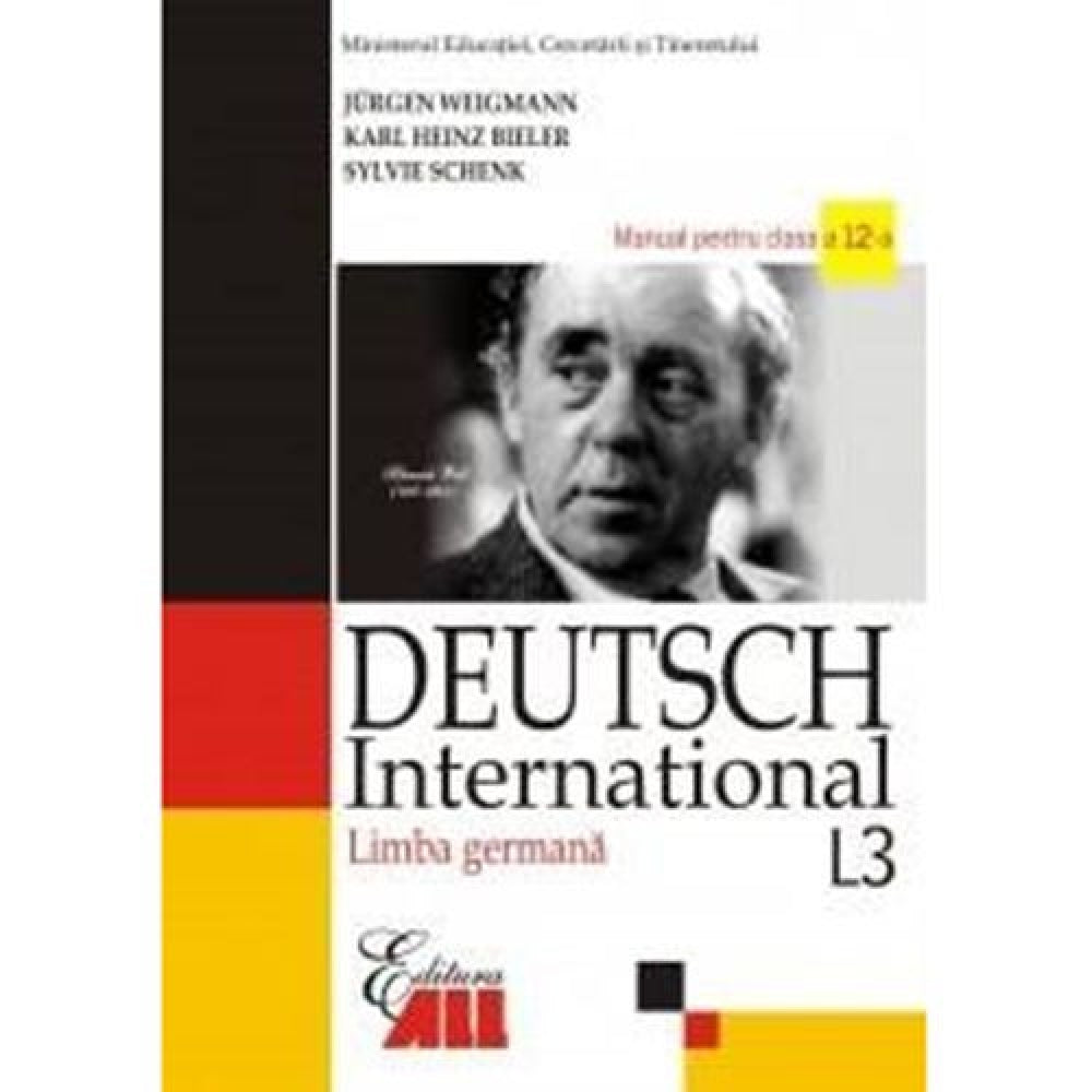 Deutsch International. Limba germana L3. Manual clasa a XII-a - Silvia Florea,Adriana Gheorghe