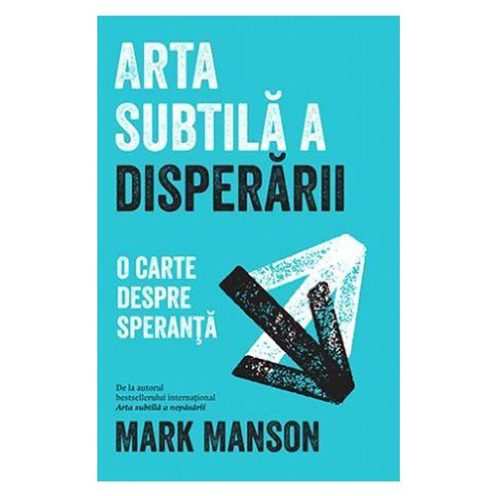 Arta Subtila A Disperarii, Mark Manson