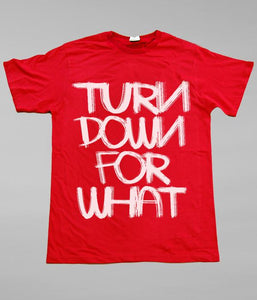 Lil Jon Turn Down For What Shirt (Red)