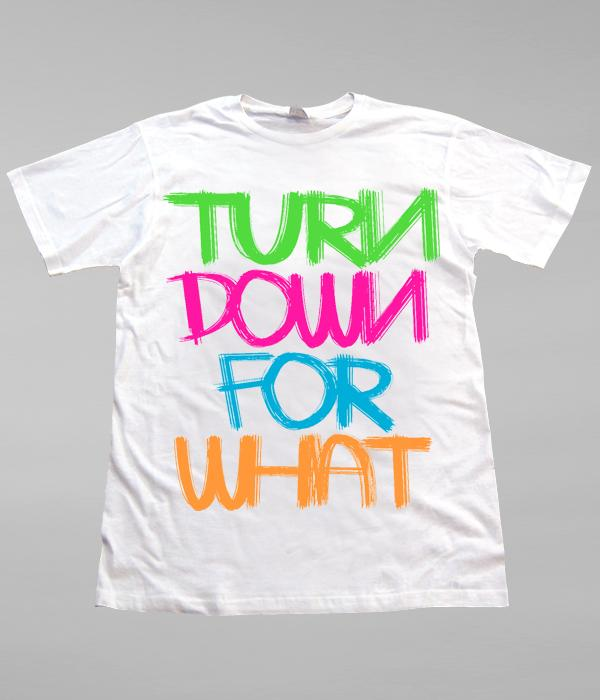 Lil Jon Turn Down For What Shirt (Neon)