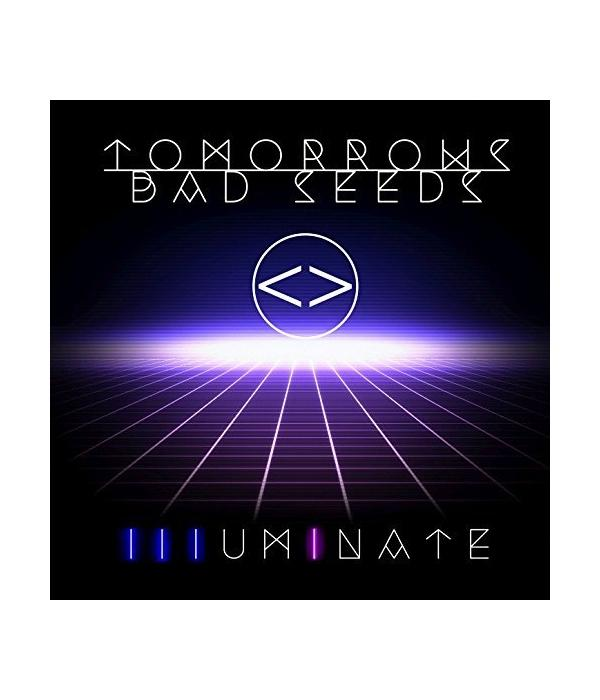 Tomorrows Bad Seeds - Illuminate CD