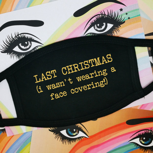 Face Mask - Last Christmas..