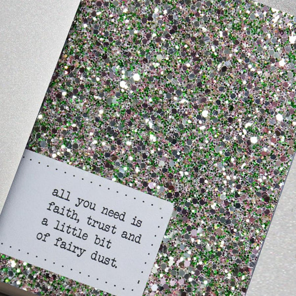 All you need is faith, trust and fairy dust A6 Notebook