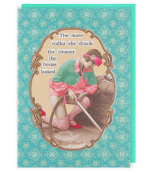 The More Vodka she drank.. Greetings Card