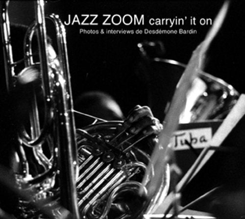 Jazz Zoom, caryin' it on