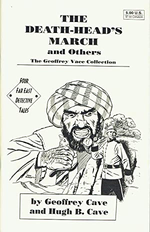 The Death-Head's March And Others : The Geoffrey Vace Collection - Four Far East Dectective Tales
