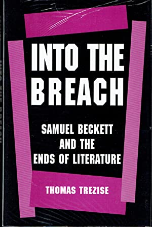 Into The Breach : Samuel Beckett and the Ends of Literature