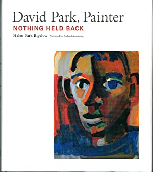 David Park, Painter : Nothing Held Back