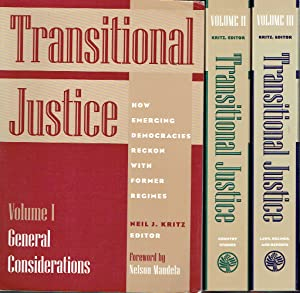 Transitional Justice : How Emerging Democracies Reckon With Former Regimes General Considerations [3 volume set]