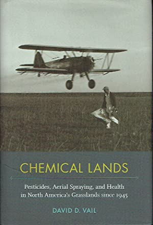 Chemical Lands : Pesticides, Aerial Spraying, and Health in North America's Grasslands since 1945
