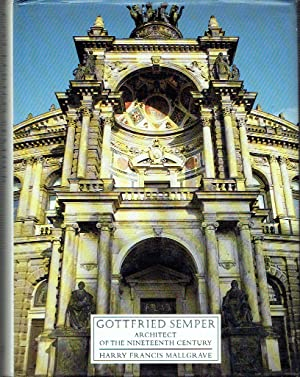 Gottfried Semper : Architect of the Nineteenth Century