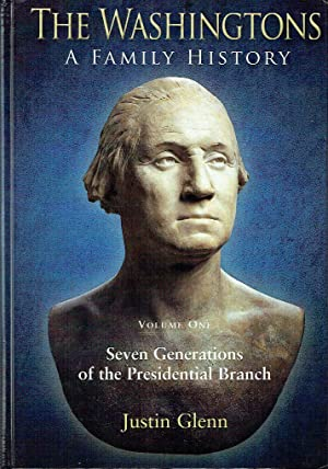 The Washingtons: A Family History - Volume One : Seven Generations of the Presidential Branch