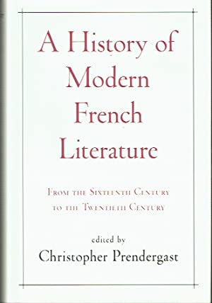 A History Of Modern French Literature : From the Sixteenth Century to the Twentieth Century