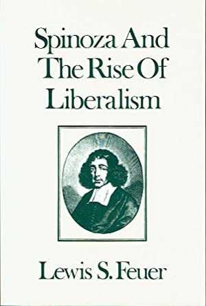Spinoza And The Rise Of Liberalism