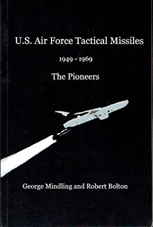 U.S. Air Force Tactical Missiles 1949-1969 The Pioneers