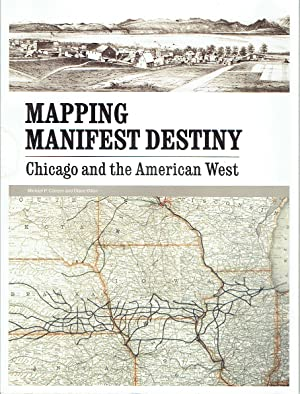 Mapping Manifest Destiny : Chicago and the American West
