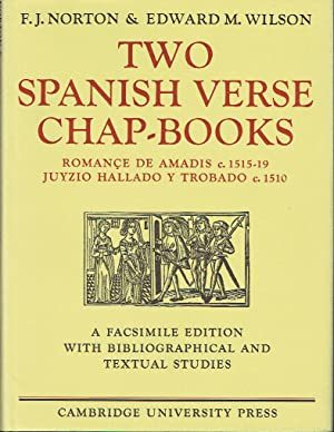 Two Spanish Verse Chap-Books : Romançe de Amadis (c. 151519), Juyzio Hallado Y Trabado (c. 1510). A Facsimile Edition with Bibliographical and Textual Studies