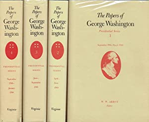 The Papers of George Washington : Presidential Series (volumes 1-4) Vol 1 September 1788 - March 1789, Vol 2 April - June 1789, Vol 3 June - September 1789, Vol 4 September 1789 - January 1790