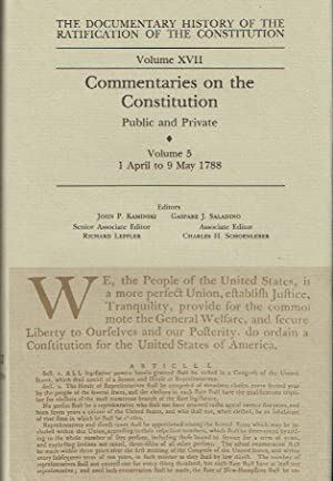 The Documentary History of the Ratification of the Constitution, Volume XVII : Commentaries on the Constitution, Public and Private Volume 5, 1 April to 9 May 1788