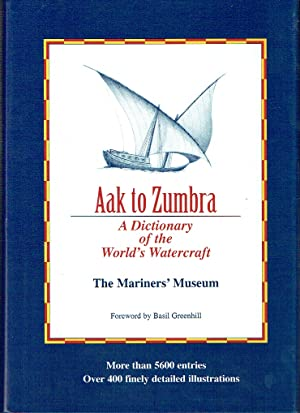 Aak to Zumbra : A Dictionary of the World's Watercraft
