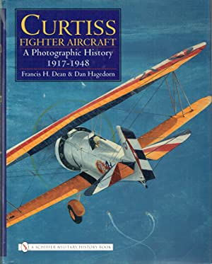 Curtiss Fighter Aircraft : A Photographic History, 1917-1948