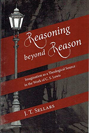 Reasoning beyond Reason : Imagination as a Theological Source in the Work of C. S. Lewis
