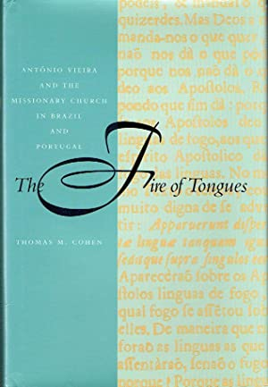 The Fire Of Tongues : António Vieira and the Missionary Church in Brazil and Portugal.