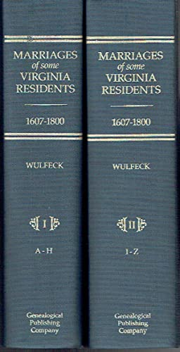 Marriages of Some Virginia Residents, 1607-1800 (Volume I A-H, Volume II I-Z)