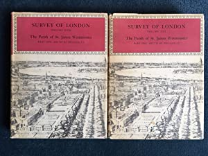 The Parish Of St. James Westminster Part One : South of Piccadilly 2 Volume Set - Survey of London volumes XXIX and XXX