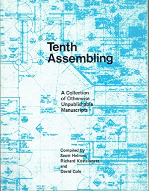 Tenth Assembling : A Collection of Otherwise Unpublishable Manuscripts