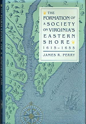 The Formation of a Society on Virginia's Eastern Shore, 1615-1655 (Institute of Early American History & Culture)
