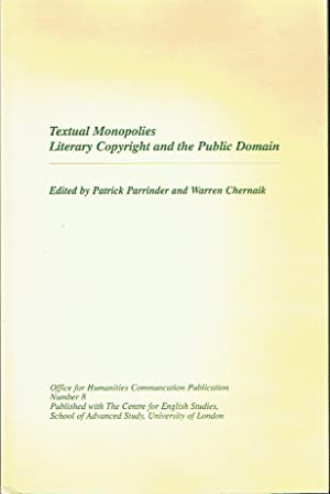 Textual Monopolies : Literary Copyright and the Public Domain