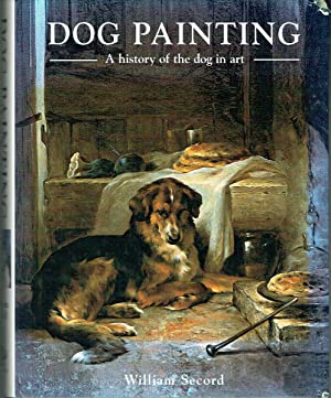 Dog Painting : A History of the Dog in Art