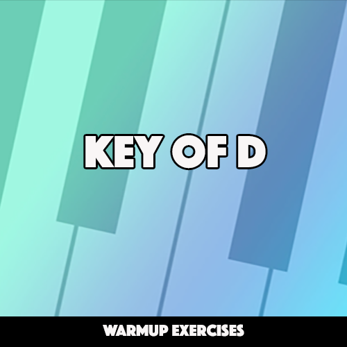 Warmup Exercises for Key of D