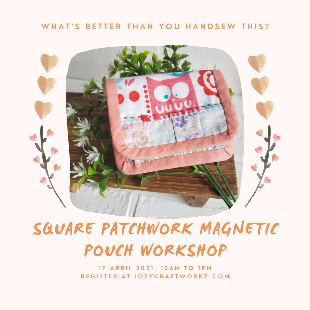 Square Patchwork Magnetic Pouch Workshop