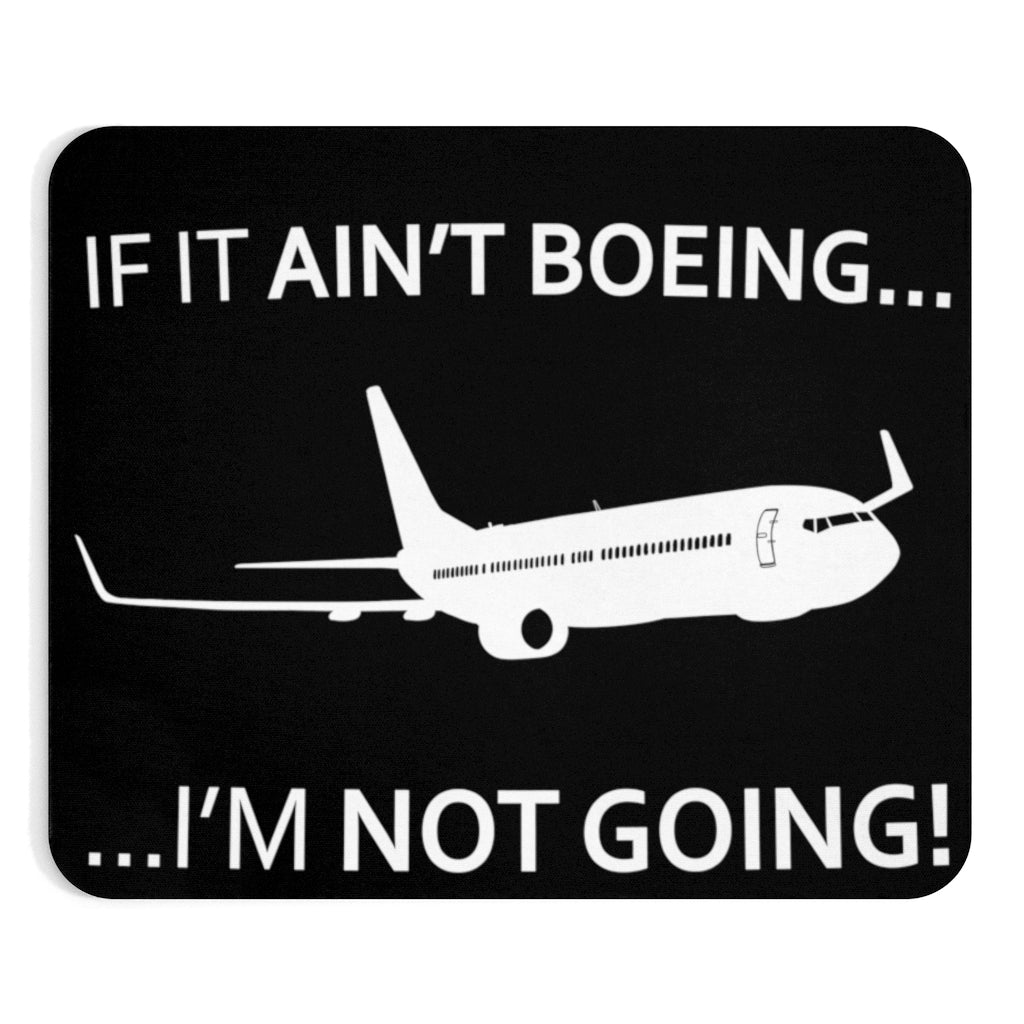 BOEING  I AM NOT GOING -  MOUSE PAD
