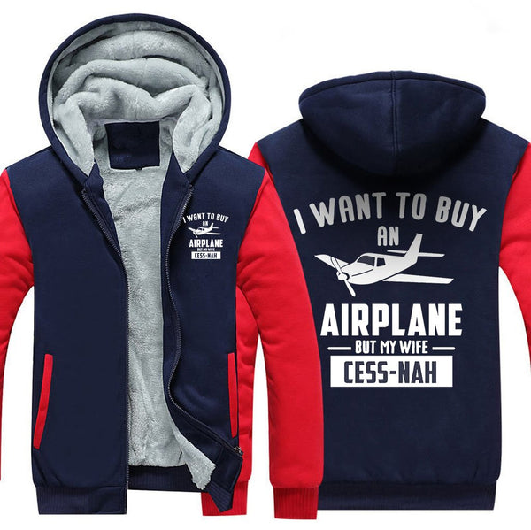 I WANT TO BUY AN AIRPLANE BUT MY WIFE CESS-NAH ZIPPER