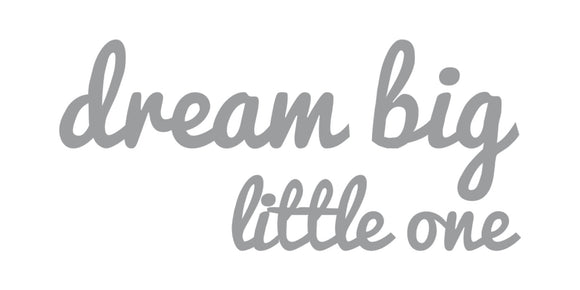 מדבקות קיר DREAM BIG LITTLE ONE