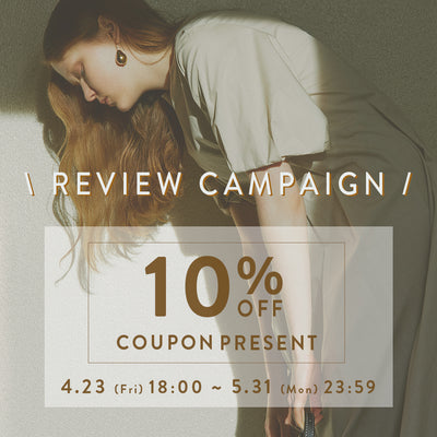 【REVIEW CAMPAIGN】