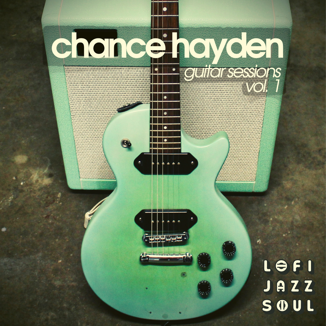 Chance Hayden - Guitar Sessions Vol. 1 - lofijazzsoul