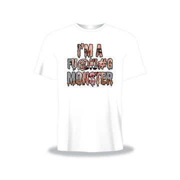 I'm A Fu@k!#G Monster Tee - White - TEAM BERLANGA