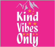 Kind Vibes Only