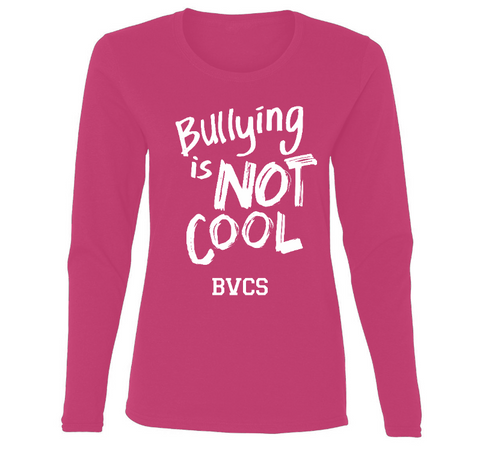 BVCS Bullying is NOT COOL Ladies' Long Sleeve