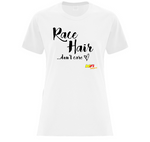 Race Hair Don't Care Ladies T-Shirt Kendra Adams